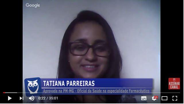 ENTREVISTA EM VÍDEO: Tatiana Parreiras - Aprovada no concurso da PMMG para o Quadro de Oficiais da Saúde especialidade Farmacêutico