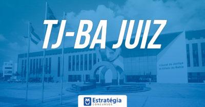 Concurso TJ BA Juiz: concurso para provimento de 50 vagas é suspenso