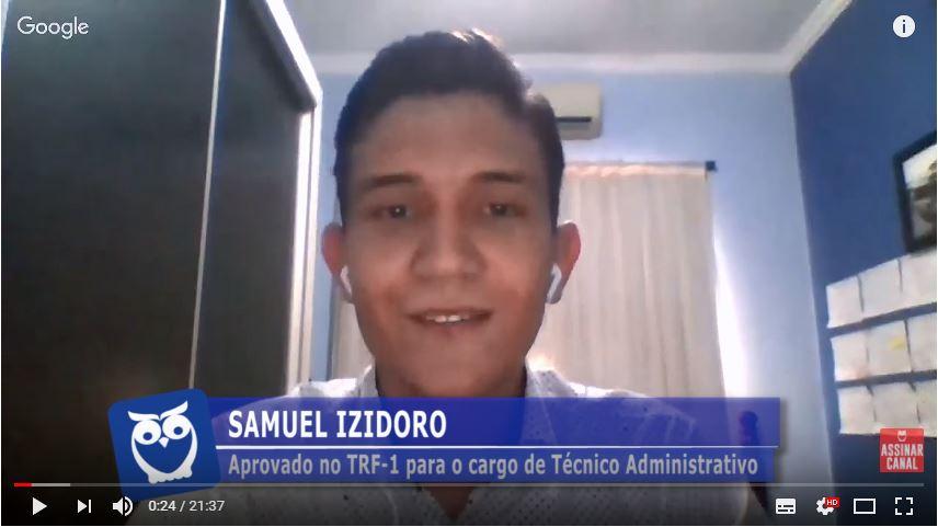 ENTREVISTA EM VÍDEO: Samuel Izidoro - Aprovado no concurso TRF-1 para o cargo de TJAA