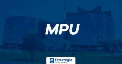 Concurso MPU 2018: SAIU O EDITAL! Vagas para nível médio e superior