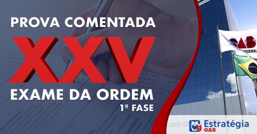 Prova Comentada OAB  1ª Fase XXV Exame de Ordem bc45d81816