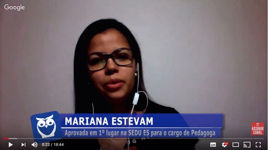 ENTREVISTA EM VÍDEO: Mariana Estevam - Aprovada em 1º lugar no concurso SEDU ES no cargo de Pedagoga