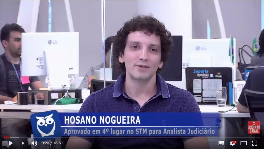 ENTREVISTA EM VÍDEO: Hosano Nogueira - Aprovado em 4º lugar no concurso STM para o cargo de Analista Judiciário Área Administrativa