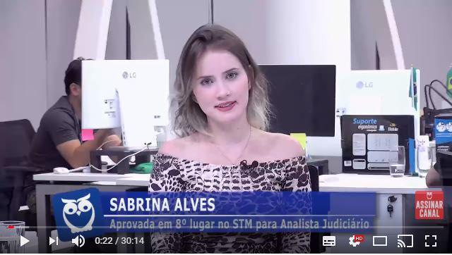 ENTREVISTA EM VÍDEO: Sabrina Alves - Aprovada em 8º lugar no concurso STM para o cargo de Analista Judiciário Área Judiciária