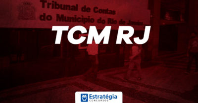 Concurso TCM RJ: novo edital está previsto para primeiro semestre de 2020