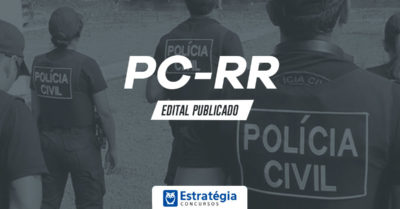 Edital PC RR: concurso tem prazo para inscrições prorrogado e provas adiadas para o ano que vem