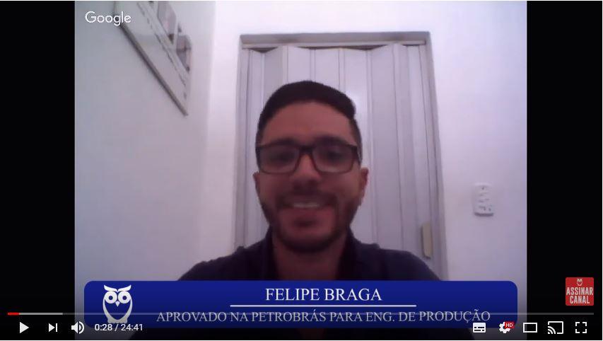 ENTREVISTA EM VÍDEO: Felipe Braga - Aprovado no concurso Petrobras no cargo de Engenheiro de Produção