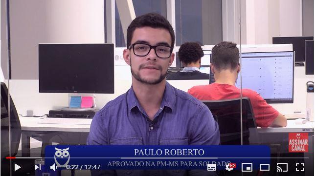 ENTREVISTA EM VÍDEO: Paulo Roberto - Aprovado no concurso da Polícia Militar do Mato Grosso do Sul no cargo de Soldado
