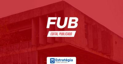 Concurso FUB 2018: abertas as inscrições do certame com oferta de vagas para Nível Técnico e Superior