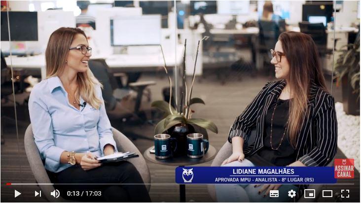 ENTREVISTA EM VÍDEO: Lidiane Magalhães - Aprovada no concurso MPU em 8º lugar para o Rio Grande do Sul no cargo de Analista
