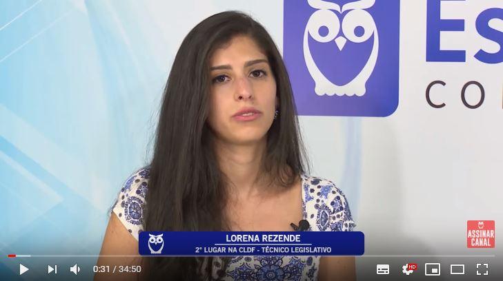 ENTREVISTA EM VÍDEO: Lorena Rezende - Aprovada no concurso da Câmara Legislativa do Distrito Federal em 2º lugar no cargo de Técnico Legislativo