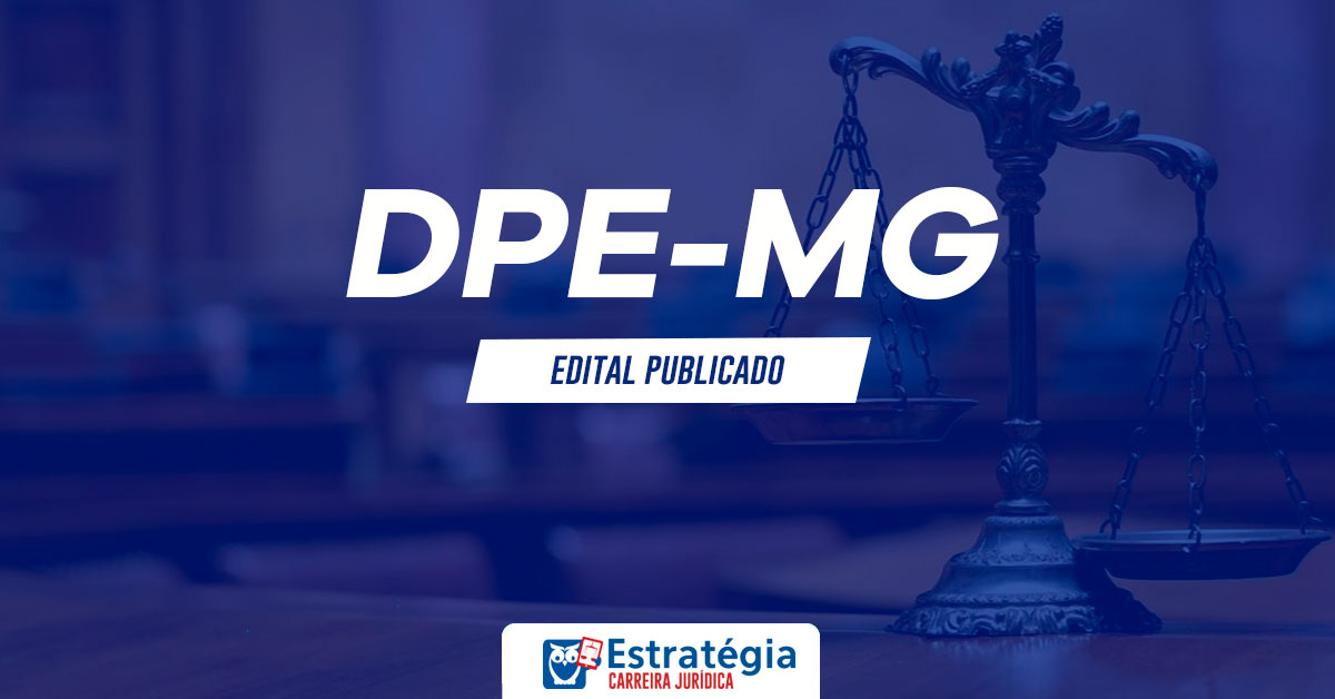 Concurso DPE MG Defensor: saiu edital com 30 vagas imediatas; inicial de R$ 22 mil