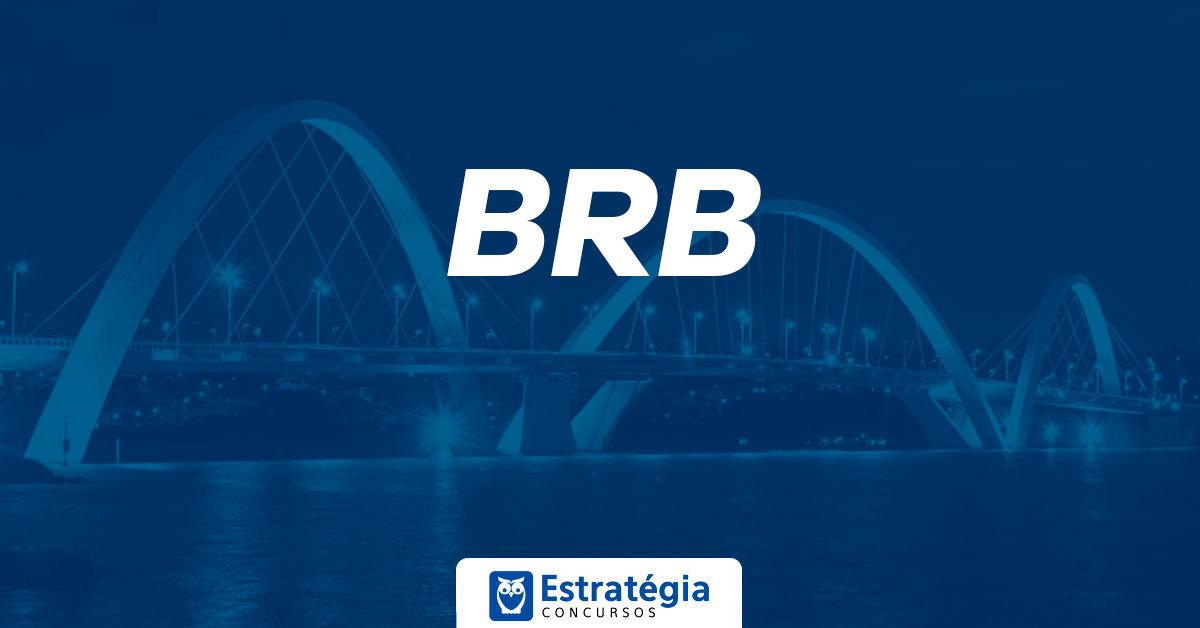 Concurso BRB 2019: autorizado, edital deve ofertar 2.113 vagas