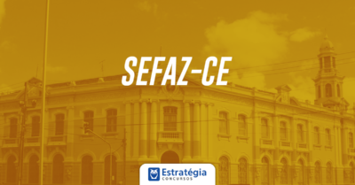 Concurso Sefaz CE: edital pode ficar para o próximo ano