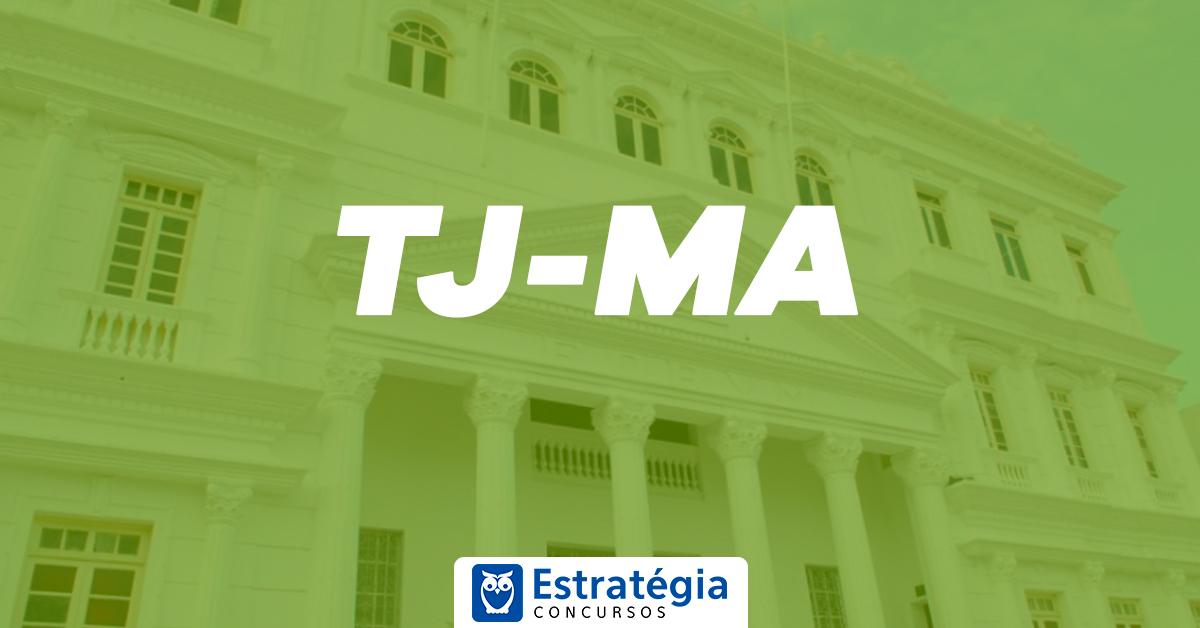 Concurso TJ MA: memorando traz detalhes sobre provas objetiva e discursiva