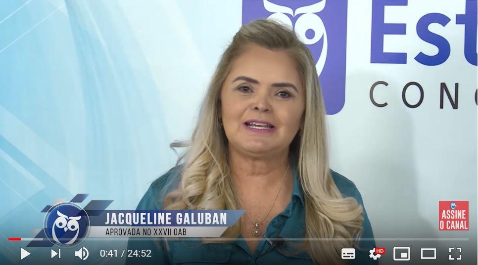 ENTREVISTA EM VÍDEO: Jacqueline Galuban – Aprovada no XXVII exame da OAB