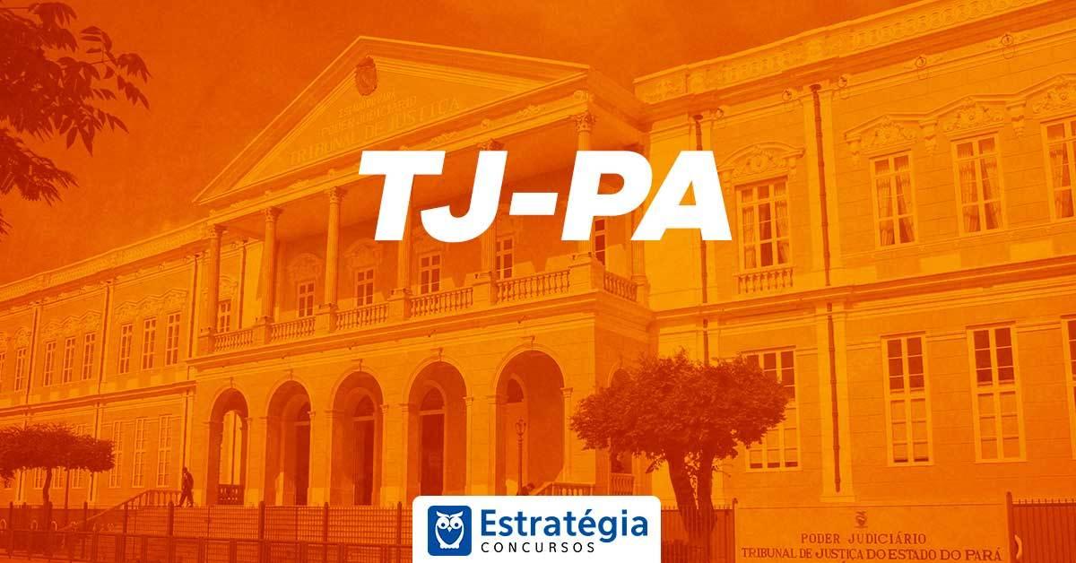 Concurso TJ PA: secretária de Gestão de Pessoas confirma novo edital em 2019