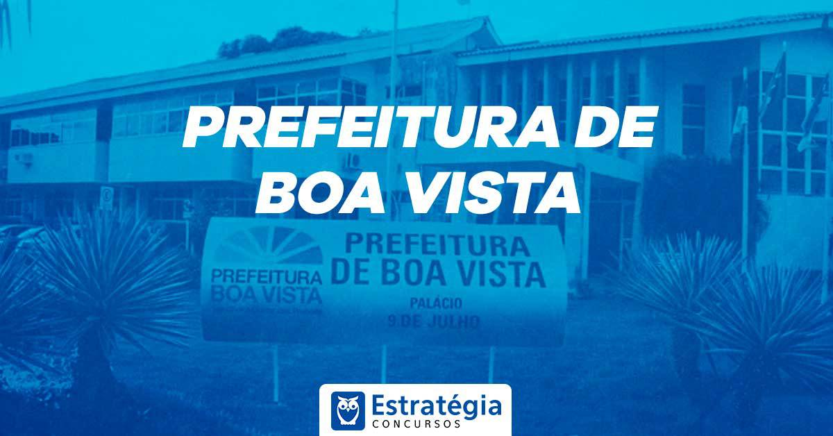 Concurso Prefeitura Boa Vista: ofertando 314 vagas, edital sofre retificações