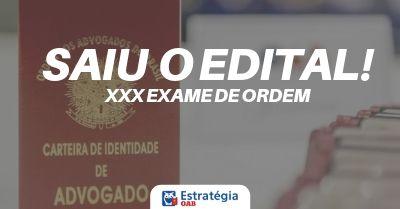 Edital OAB: publicado o edital do XXX Exame de Ordem