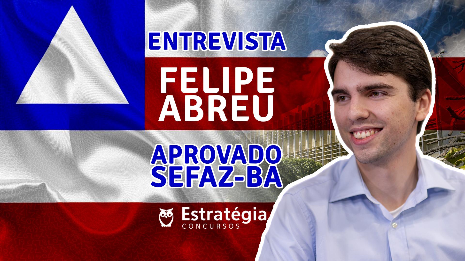 ENTREVISTA EM VÍDEO: Felipe Simões de Vasconcelos Abreu - Aprovado em 6º lugar no concurso SEFAZ BA para o cargo de Auditor Fiscal / área Administração Tributária