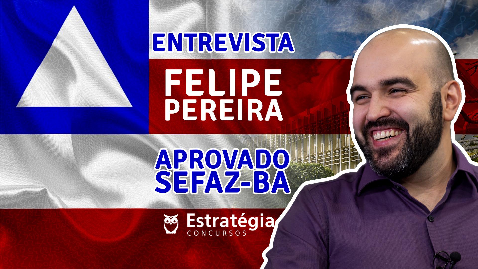 ENTREVISTA EM VÍDEO: Felipe Ribeiro Pereira - Aprovado em 8º lugar no concurso SEFAZ BA para o cargo de Auditor Fiscal / área Tecnologia da Informação