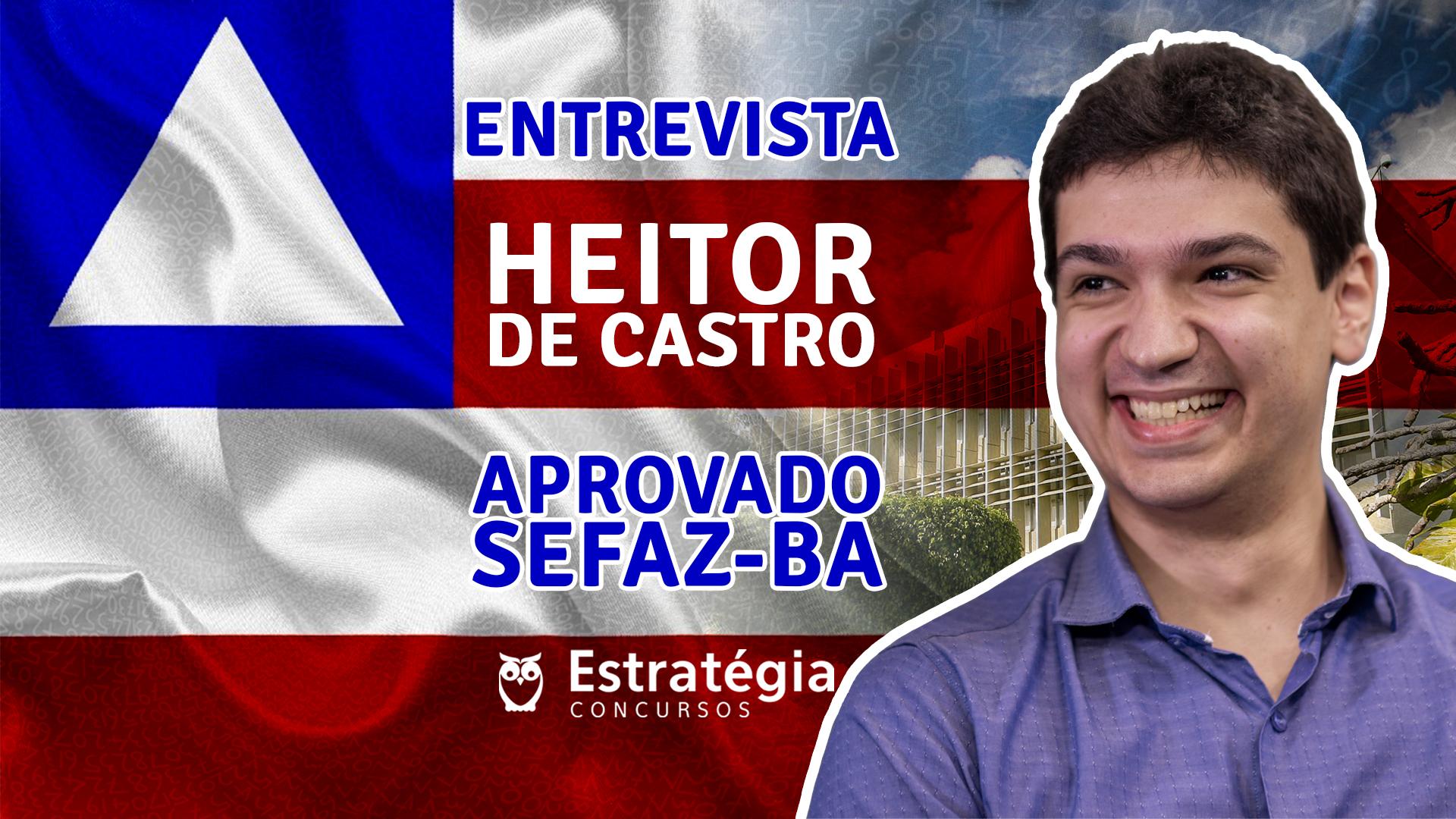 ENTREVISTA EM VÍDEO: Heitor Gomide de Castro - Aprovado em 4º lugar no concurso SEFAZ BA para o cargo de Auditor Fiscal / área Tecnologia da Informação