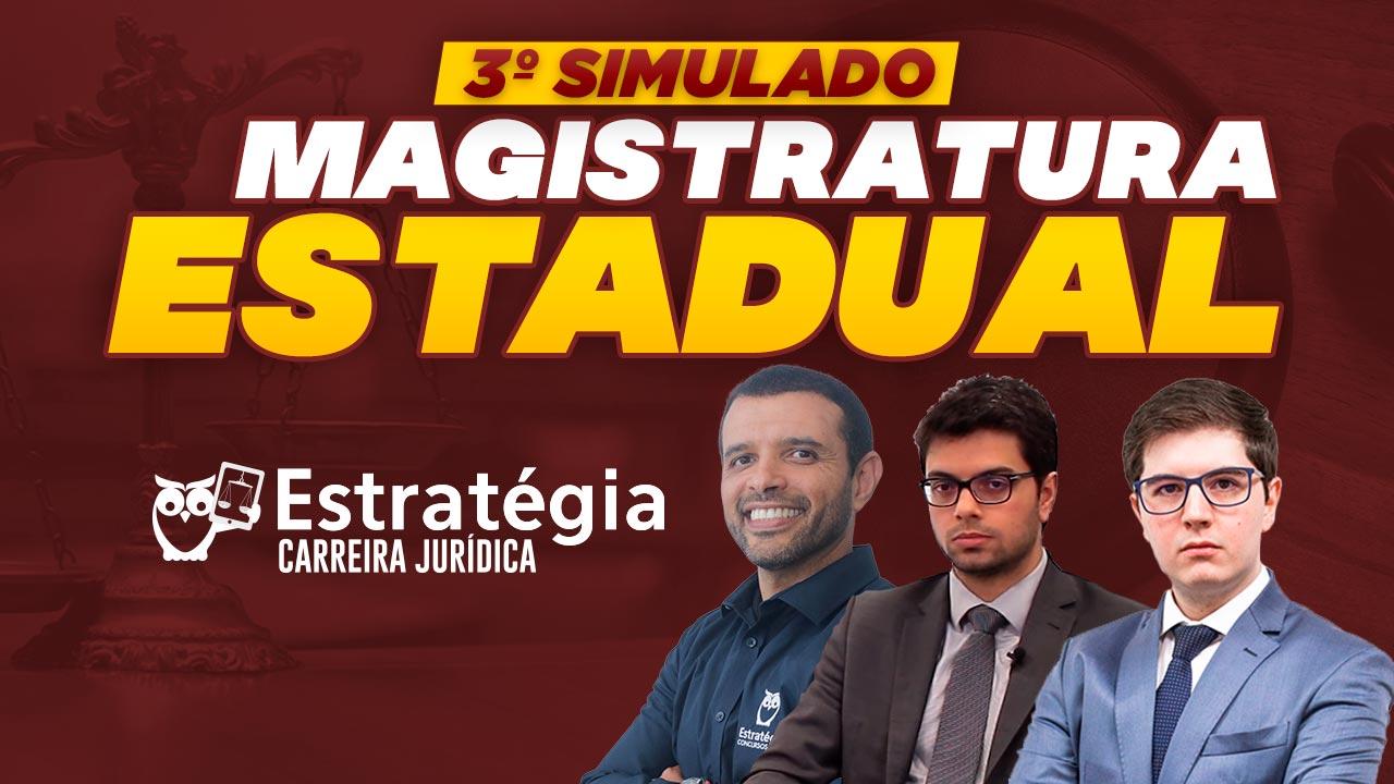 3º Simulado Magistratura Estadual: quer ser Juiz? Participe gratuitamente