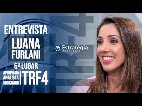 ENTREVISTA EM VÍDEO: Luana Vicente dos Santos Furlani - Aprovada no concurso TRF 4 em 6° lugar para Analista Judiciário área Judiciária na região Vale do Itajaí/SC