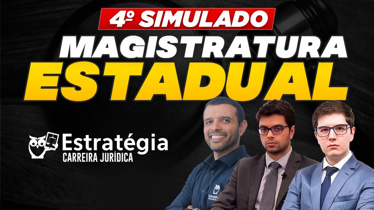 4º Simulado Magistratura Estadual: quer ser Juiz? Participe gratuitamente