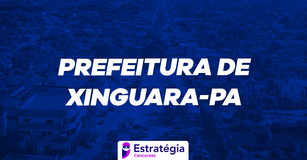 Concurso Prefeitura De Xinguara Inscricoes Encerradas