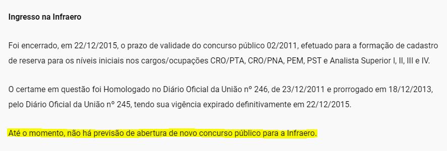 Nota retirada do site da Infraero: Até o momento, não há previsão de abertura de novo concurso público para a Infraero.