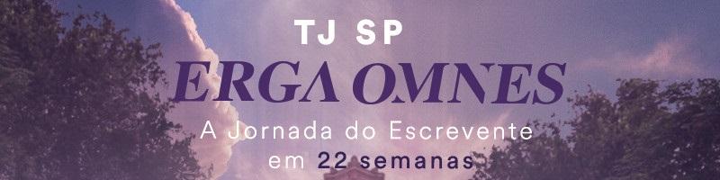 Banner da jornada Erga Omnes para o concurso TJ SP